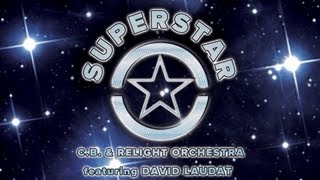 C.B. & Relight Orchestra ft. David Laudat - Superstar (Official Video)