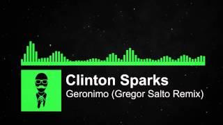 Clinton Sparks - Geronimo (Gregor Salto Remix)
