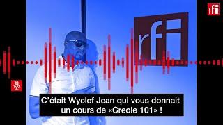 Wyclef Jean : leçon de créole