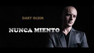 Dary Gleim - Nunca Miento (Audio)