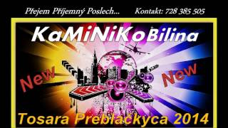 Kaminiko - Tosara pre Blačkyca New 2014
