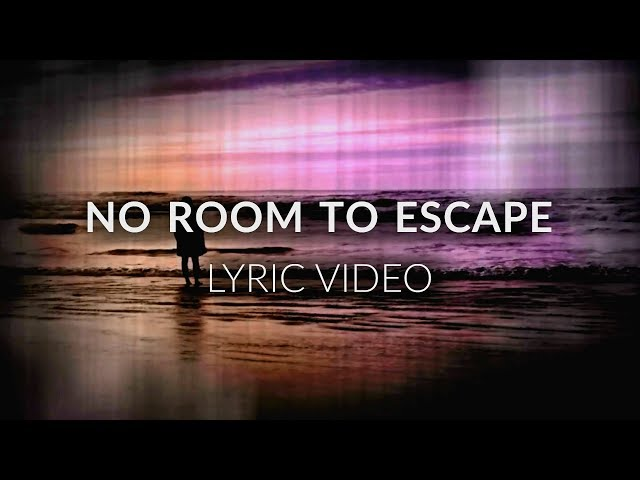 No Room To Escape (Lyric Video)