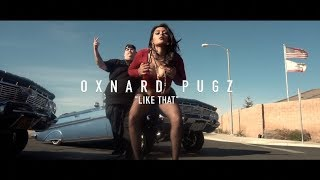 "Oxnard Pugz ""Like That"" Official Music Video - Prod.Paupa Dir. by Dstructive Filmz"