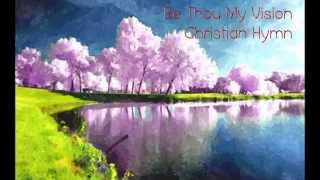 Christian Hymns - Be Thou My Vision Piano Instrumental