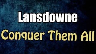 Lansdowne - Conquer Them All Lyrics