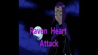 Raven (Jovenes titanes)- Heart Attack-