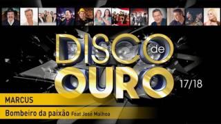 Marcus – Bombeiro da paixão Feat José Malhoa