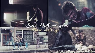 Sad multicouples || Please don't go
