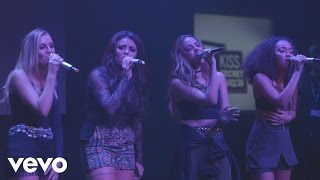 Little Mix - Change Your Life (Live at Kiss Secret Sessions)
