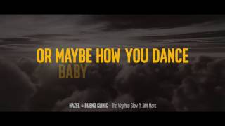 HAZEL & BUENO CLINIC feat. DiMi Marc - The Way You Glow (Official Lyric Video)