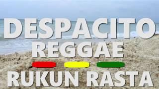 DESPACITO - Reggae Cover RUKUN RASTA. (Luis Fonsi ft. Daddy Yankee.Justin Bieber)