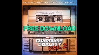 Guardians of the Galaxy: Awesome Mix Vol. 2 (Official) // FREE DOWNLOAD + Preview