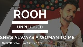 SHE'S ALWAYS A WOMAN TO ME I ROOH Band Cover I BILLY JOEL I Unplugged I Anupam Nair