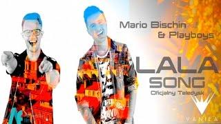 Mario Bischin & Playboys - Lala Song (Ola Ola) (Oficjalny teledysk)