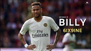 Neymar Jr ● Billy 6ix9ine ● Skills & Goals | HD
