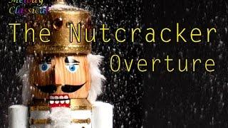 ♬ Pyotr I.Tchaikovsky♯The Nutcracker/Щелкунчик: Overture