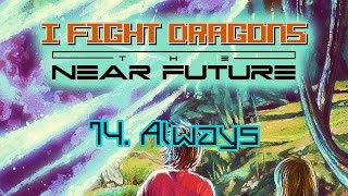 "I Fight Dragons – ""Always"" (From Side Two of The Near Future)"