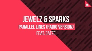 Jewelz & Sparks feat. CATZE - Parallel Lines (Radio Version)