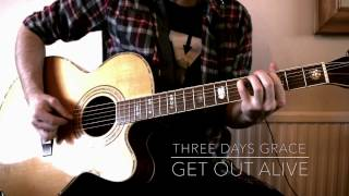 Three Days Grace - Get Out Alive - Acoustic Cover