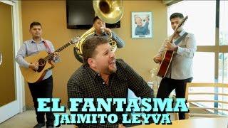 EL FANTASMA - JAIMITO LEYVA (Versión Pepe's Office)
