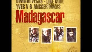 Dimitri Vegas & Like Mike, Yves V. & Angger Dimas - Madagascar