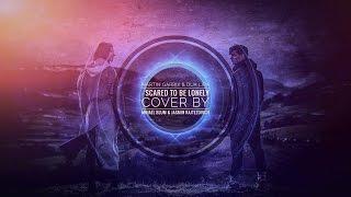 Martin Garrix & Dua Lipa - Scared To Be Lonely  ( Cover by Jasmin Kajtezović and Mihael Blum )