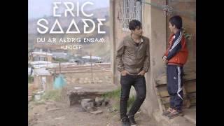Eric Saade-Du är aldrig ensam
