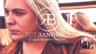 Rui Bandeira - O Que Passou Passou (Oficial Audio)