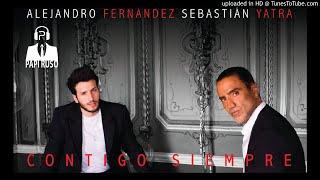 Alejandro Fernandez & Sebastian Yatra - Contigo Siempre (Papi Ruso Bachata Remix)