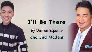 Darren Espanto and Jed Madela - I'LL BE THERE (LYRIC VIDEO)