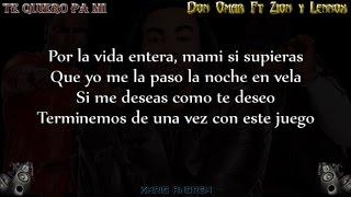 Te Quiero Pa' Mi - Don Omar Ft Zion y Lennox (Letra)
