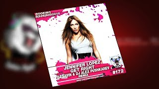 Jennifer Lopez – Get Right (DJ Savin & DJ Alex Pushkarev Bootleg)