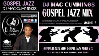 DJ MAC CUMMINGS GOSPEL JAZZ MIX VOLUME 15 width=