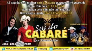 Sai do Cabaré - João Lucas & Pedro Part: Gino & Geno