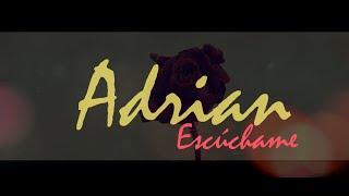 Escúchame - Adrian (Video Lyric)
