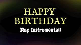 Happy Birthday (Rap Instrumental) - Little O