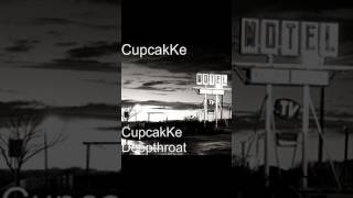 CupcakKe - Deepthroat (EXTRA CLEAN RADIO EDIT)
