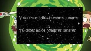 ADIÓS HOMBRES LUNARES- RICK Y MORTY ( LETRA   ESPAÑOL LATINO)