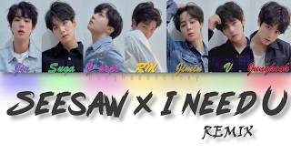 VOSTFR: BTS (방탄소년단)Seesaw X I NEED U REMIX (PRODUCED BY SUGA)(Parole code Couleur Han/Rom/VOSTFR)