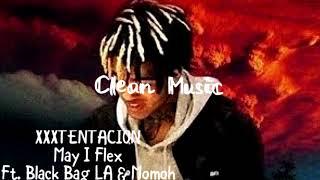 XXXTENTACION - May I Flex (feat. Black Bag LA & Momoh) (Clean Audio) (Read Desc.)