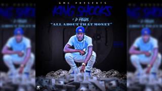 King Shooks Ft D Fields - All About That Money