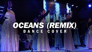 Hillsong United - Oceans (Remix) // Dance Cover