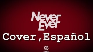 GOT7 (갓세븐) - NEVER EVER (COVER ESPAÑOL)