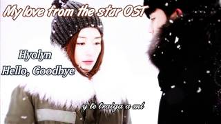 Hyolyn - Hello, goodbye (My love from the star OST) sub español