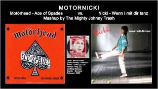 Motornicki - mashup of Motörhead - Ace of Spades vs. Nicki - Wenn i mit dir tanz