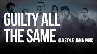 Linkin Park - Guilty All The Same [Old Style Sample]