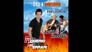 Rogério Ferrari - Céu e Inferno (Part. Israel e Rodolffo)