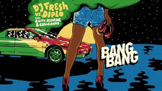 DJ Fresh vs. Diplo - Bang Bang (Official Audio) feat. R. City, Selah Sue & Craig David