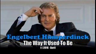 Engelbert Humperdinck - The Way It Used To Be (Karaoke)