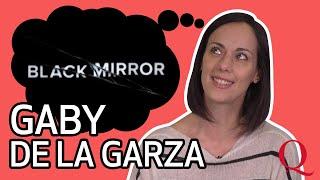 Gaby de la Garza: #MeDeclaroFan de Black Mirror